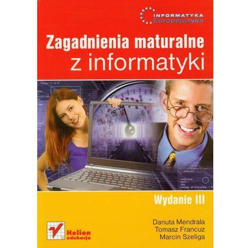 Informatyka Europejczyka Zagadnienia maturalne z informatyki (9788324628483)