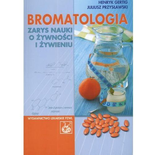 Bromatologia Zarys nauki o żywności i żywieniu (ISBN 9788320036039)