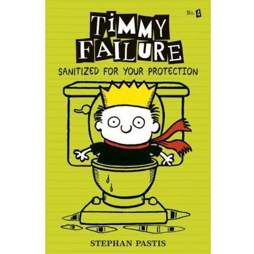 Timmy Failure: Sanitized For Your Protection (9781406363494)