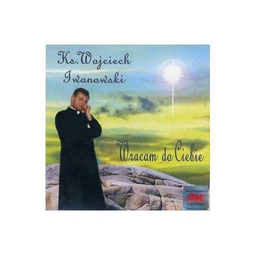 Wracam do ciebie - cd wyprodukowany przez Iwanowski wojciech ks.