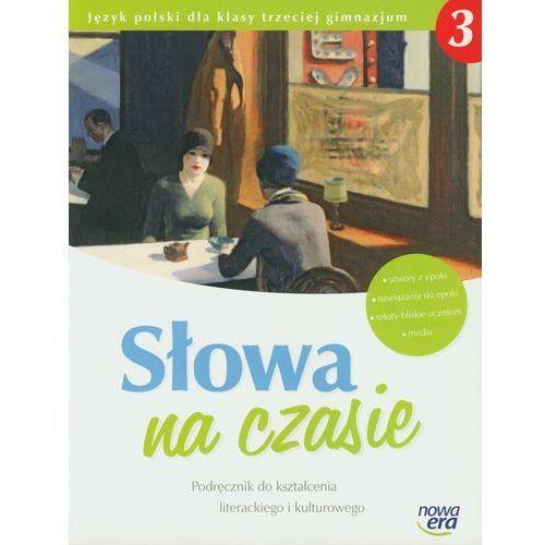 Słowa na czasie 3 Podręcznik do kształcenia literackiego i kulturowego (280 str.)