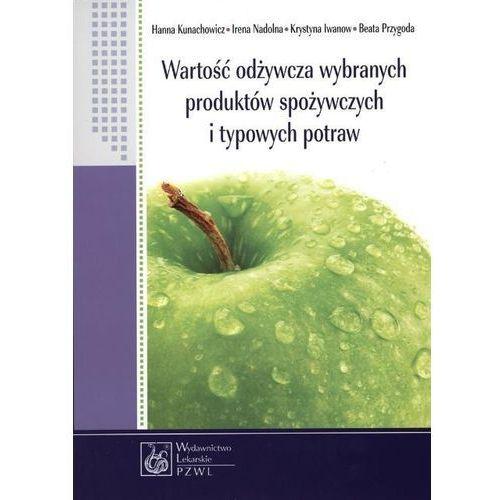 Wartość odżywcza wybranych produktów spożywczych i typowych potraw (2012)