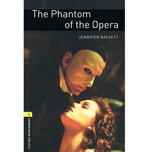 OXFORD BOOKWORMS LIBRARY New Edition 1 PHANTOM OF THE OPERA, oprawa miękka
