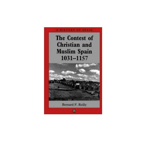 Contest of Christian and Muslim Spain, 1031-1157 (9780631199649)