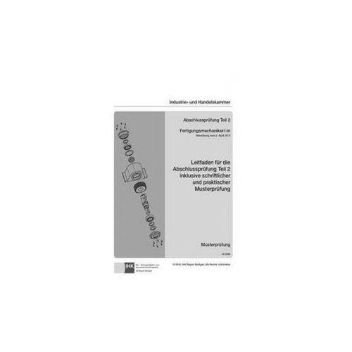 Leitfaden für die Abschlussprüfung Teil 2 inklusive schriftlicher und praktischer Musterprüfung (9783958630802) - OKAZJE