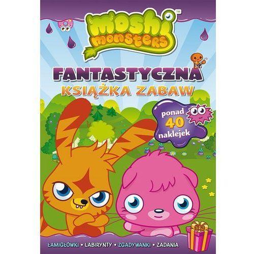 Moshi Monster Fantastyczna książka zabaw. (2013)
