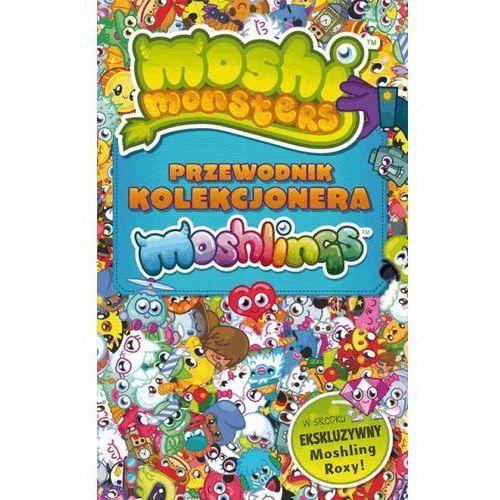 Moshi Monster Przewodnik kolekcjonara Moshlingów. (9788378815181)