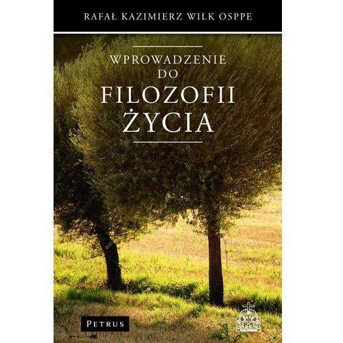 Wprowadzenie do filozofii życia - Wilk Rafał Kazimierz (9788377203811)