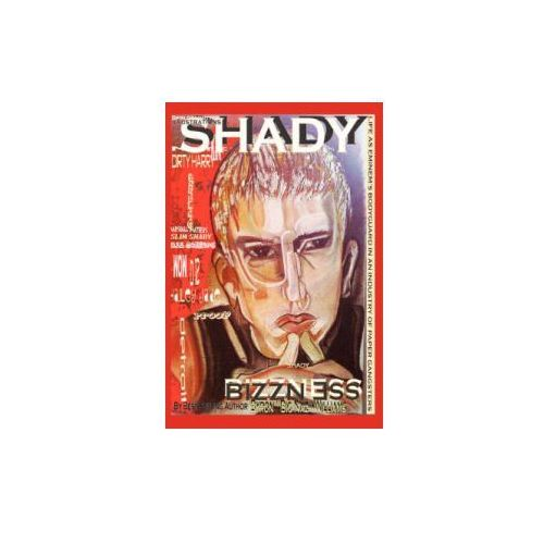 """Shady Bizzness' Life as Eminem's Bodyguard in an Industry of Paper Gangsters"""