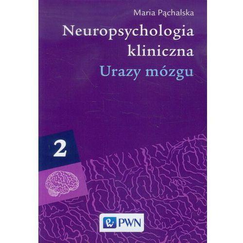 Neuropsychologia kliniczna tom 2 Urazy mózgu, Pąchalska Maria