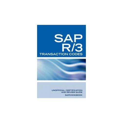 SAP R/3 Transaction Codes: SAP R3 Fico, HR, MM, SD, Basis Transaction Code Reference