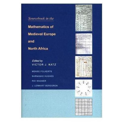 Sourcebook in the Mathematics of Medieval Europe and North Africa (9780691156859)