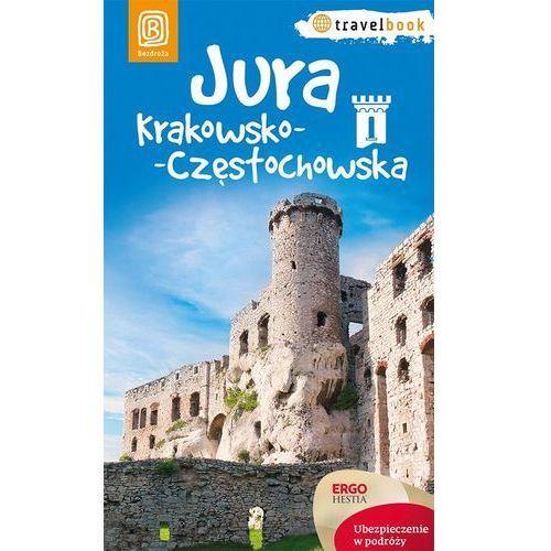 Jura Krakowsko-Częstochowska. Travelbook. Wydanie 1 - wysyłamy w 24h
