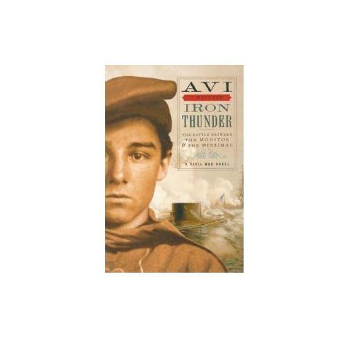 Iron Thunder: The Battle Between the Monitor & the Merrimac: A Civil War Novel