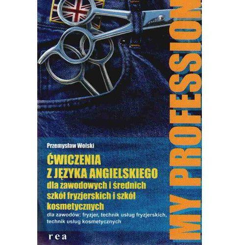 MY PROFESSION ĆW ZAWOD. I ŚRED. SZK. FRYZJERSKIE I KOSMETYCZ (2009)