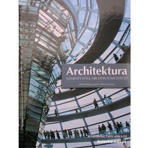 ARCHITEKTURA ELEMENTY STYLU ARCHITEKTONICZNEGO TW, rok wydania (2008)