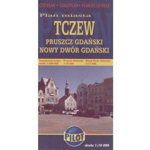 Tczew, Pruszcz Gdański, Nowy Dwór Gdański. Plan miasta 1:10 000 Daunpol (9788374753616)