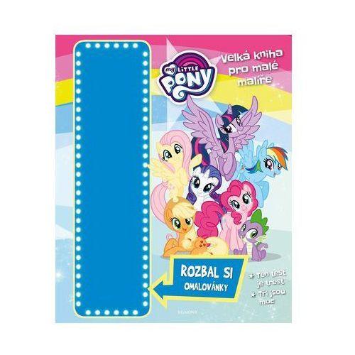 My Little Pony - Velká kniha pro malé malíře kolektiv