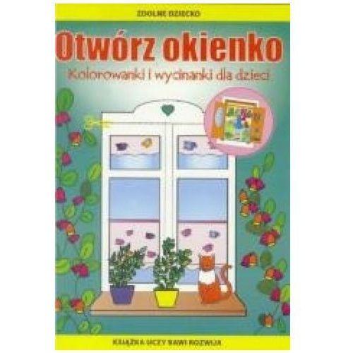 Otwórz okienko. kolorowanki i wycinanki dla dzieci + zakładka do książki gratis marki Praca zbiorowa