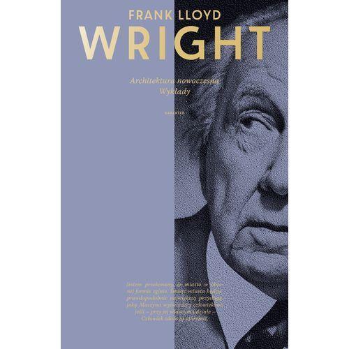 Architektura nowoczesna Wykłady - Wright Frank Lloyd (9788365271037)