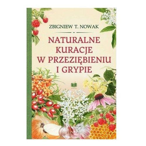 Naturalne kuracje w przeziębieniu i grypie (9788365758217)