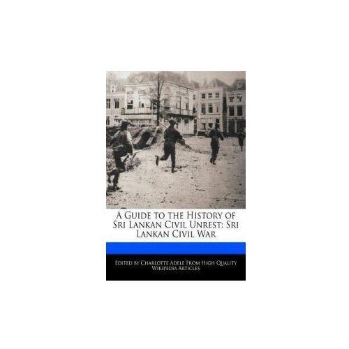 A Guide to the History of Sri Lankan Civil Unrest: Sri Lankan Civil War