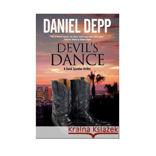 Devil's Dance: A Hollywood - Based David Spandau Thriller (9781847515421)