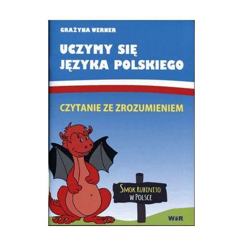 Uczymy się języka polskiego. Czytanie ze zrozumieniem. - GRAŻYNA WERNER, Wir