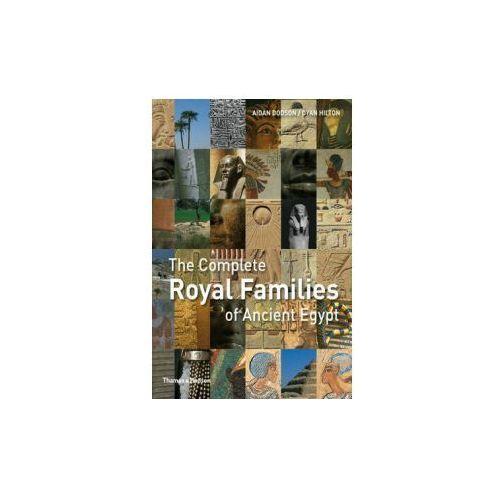Complete Royal Families of Ancient Egypt, Dodson, Aidan / Hilton, Dyan