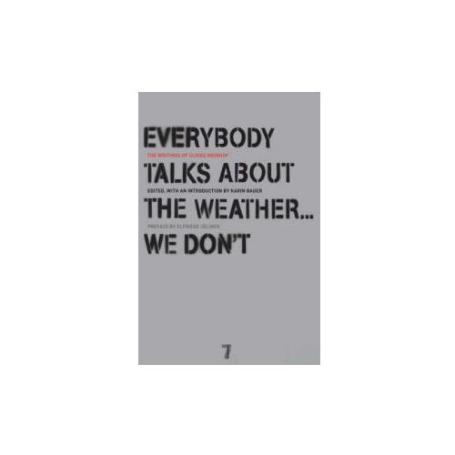 Everybody Talks About the Weather-- We Don't