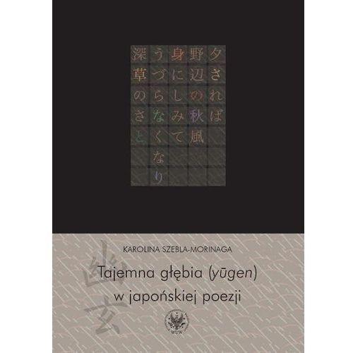 Tajemna głębia (ylgen) w japońskiej poezji (9788323507673)