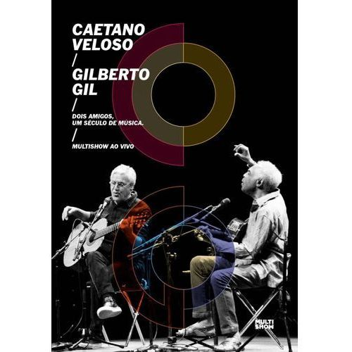 Two Friends One Century Of Music (Live) (CD + DVD) - Veloso Caetano, Gil Gilberto