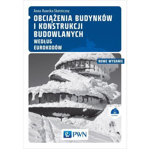 Obciążenia budynków i konstrukcji budowlanych według Eurokodów (420 str.)