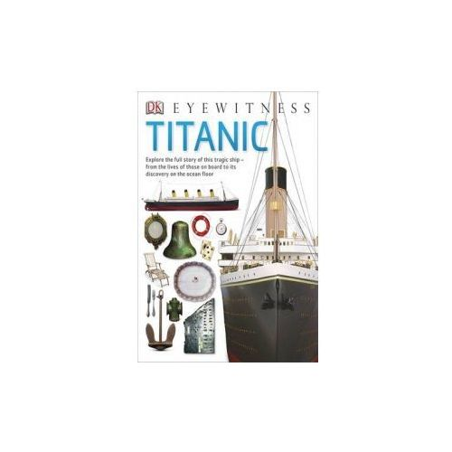 Titanic, Dorling Kindersley Publishers