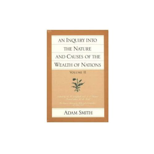 Inquiry into the Nature and Causes of the Wealth of Nations (9780865970076)