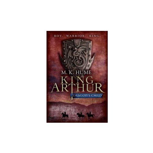 King Arthur: Dragon's Child (King Arthur Trilogy 1) (9780755348671)