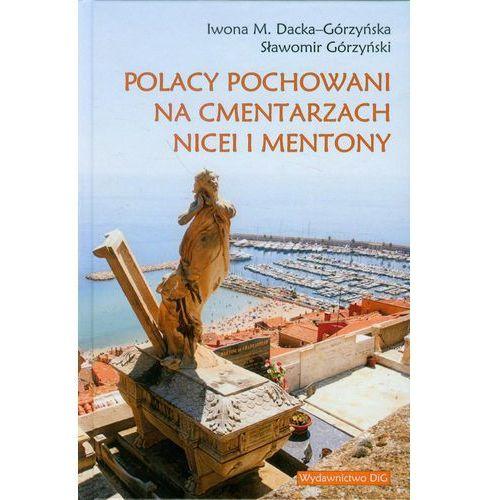 Polacy pochowani na cmentarzach Nicei i Mentony (328 str.)