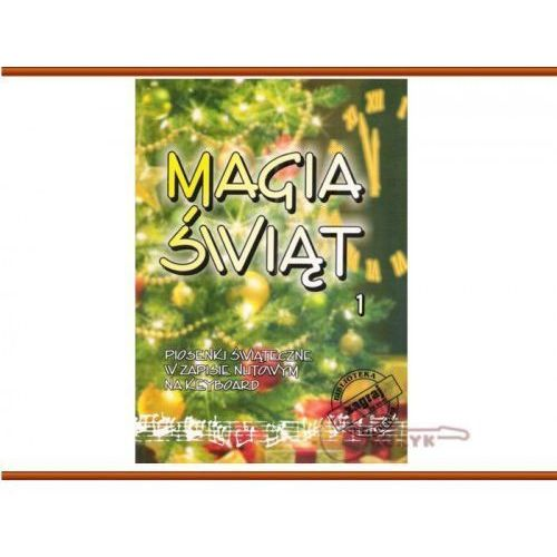 MAGIA ŚWIAT 1 Piosenki świąteczne w zapisie nutowym na keyboard