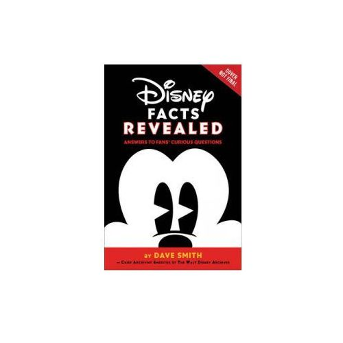 Disney Facts Revealed: Answers to Fans' Curious Questions (9781484742020)