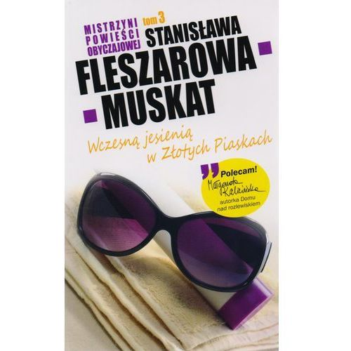 Mistrzyni Powieści Obyczajowej 3 Wczesną jesienią w Złotych Piaskach, Stanisława Fleszarowa-Muskat