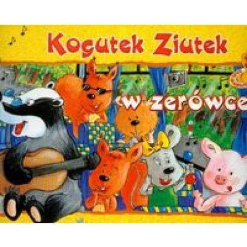 Kogutek Ziutek w zerówce (ISBN 9788374372725)