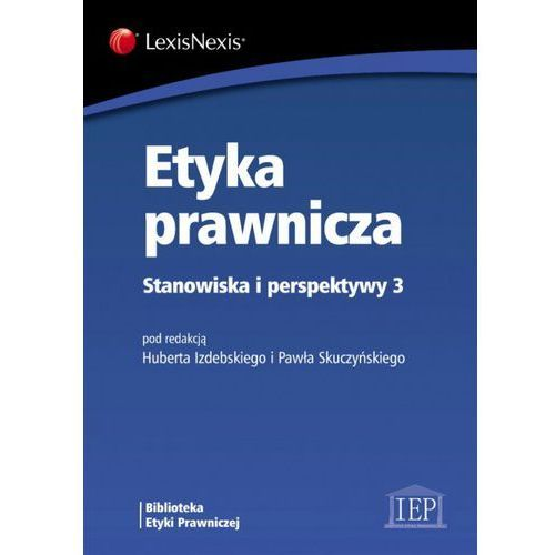 Etyka prawnicza Stanowiska i perspektywy 3 (232 str.)