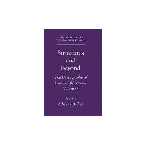 Structures and Beyond: Volume 3: The Cartography of Syntactic Structures (9780195171976)