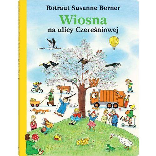Wiosna Na Ulicy Czereśniowej - Rotraut Susanne Berner, Berner Rotraut Susanne