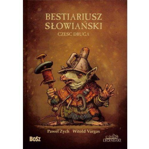 Bestiariusz Słowiański Część druga rzecz o biziach kadukach i samojadkach (232 str.)
