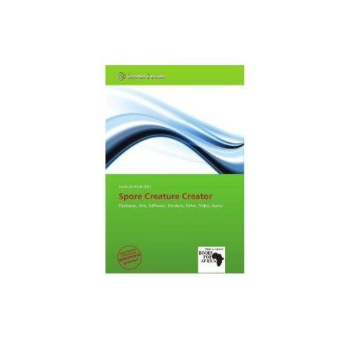 Spore Creature Creator, książka z ISBN: 9786138715498