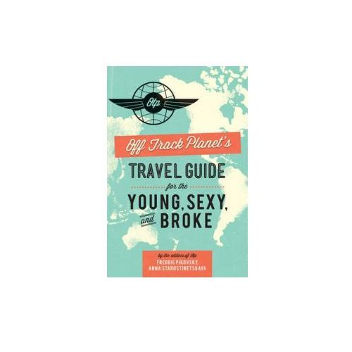 Off Track Planet's Travel Guide for the Young, Sexy, and Bro
