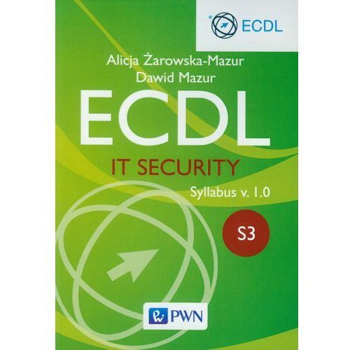 Ecdl. IT Security. Moduł S3. Syllabus v. 1.0 - Dawid Mazur (2014)