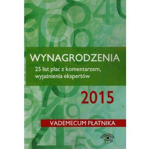 Wynagrodzenia 2015. 25 list płac z komentarzem, wyjaśnienia ekspertów - Kajewska Renata