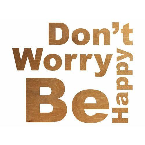 Congee.pl Dekoracja drewniana napis na ścianę dont't worry be happy - 3 mm (5907509935480)